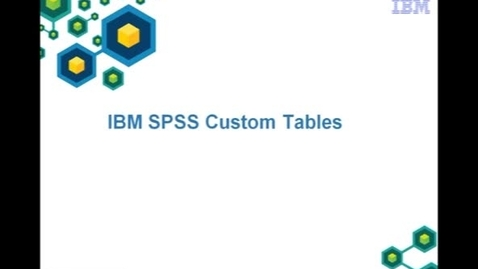 Thumbnail for entry IBM SPSS Statistics Custom Tables in action