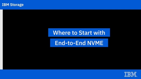 Thumbnail for entry Where to Start with End-to-End NVME