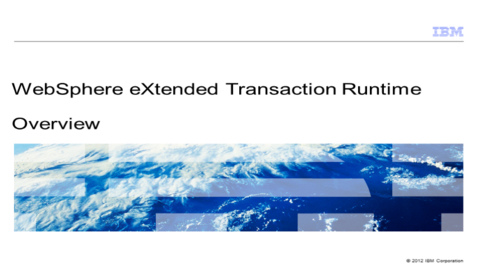 Thumbnail for entry WebSphere eXtended Transaction Runtime - Overview