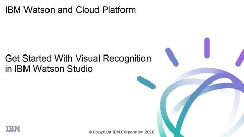 Thumbnail for entry IBM Watson Studio: 开始使用视觉识别