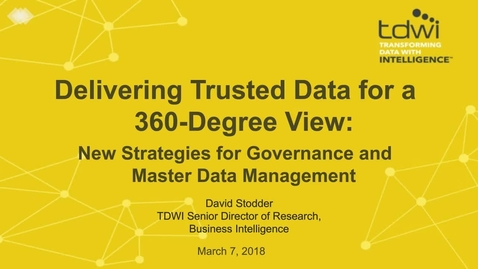 Thumbnail for entry Delivering Trusted Data for a 360-Degree View: New Strategies for Governance and Master Data Management