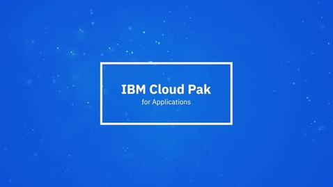 Thumbnail for entry IBM Cloud Pak for Applications in einer Minute
