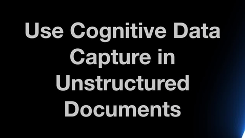 Thumbnail for entry Use Cognitive Data Capture in Unstructured Documents