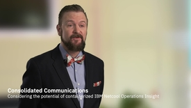 Thumbnail for entry Consolidated Communications anticipates using containerized IBM Netcool software