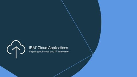 Thumbnail for entry Deliver Deep Business and IT Expertise with IBM Cloud Applications