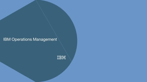 Thumbnail for entry IBMs Hybrid IT Proactive Operations Management solutions to the rescue!