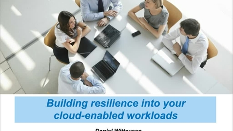 Thumbnail for entry Building resilience into your cloud-enabled workloads