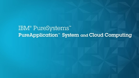 Thumbnail for entry IBM PureApplication System Provides Secure Environment to Deploy Software Solutions in the Cloud (CNZH)