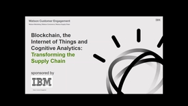 Thumbnail for entry Blockchain, the Internet of Things and Cognitive Analytics: Transforming the supply chain