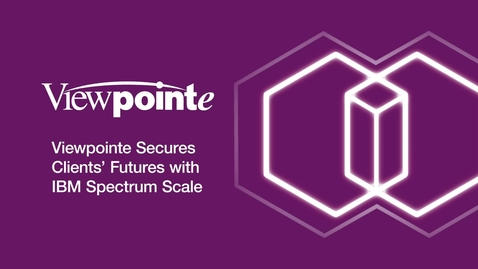 Thumbnail for entry Viewpointe Secures Clients' Futures with IBM Spectrum Scale