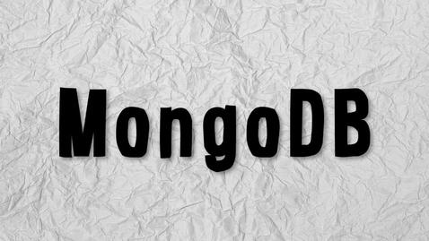 Thumbnail for entry 学习 Node.js,第 12 单元:MongoDB
