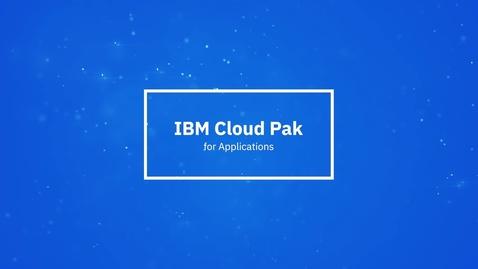 Thumbnail for entry Bir dakikada Uygulamalar için IBM Cloud Pak