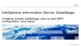 Thumbnail for entry Creating simple DataStage jobs to test MPP configuration and setup