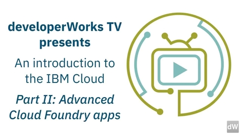 Thumbnail for entry IBM Cloud 入门,第 2 部分