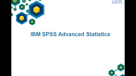 Thumbnail for entry IBM SPSS Advanced Statistics in action