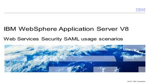 Thumbnail for entry Web Services Security SAML usage scenarios