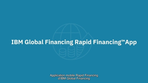 Thumbnail for entry IBM Rapid Financing App - Get more done, faster (French subtitles) (TO BE REMOVED)