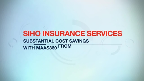 Thumbnail for entry SIHO Insurance Services saves per year with MaaS360 mobility solution