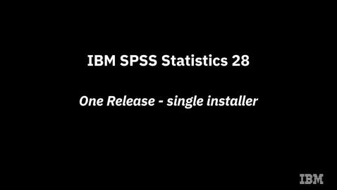 Thumbnail for entry IBM SPSS Statistics 28 One Release - single installer
