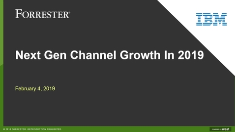 Thumbnail for entry Forrester Webinar: Next Gen Channel Opportunities In 2019