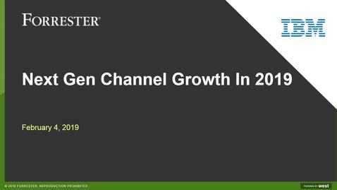 Thumbnail for entry Forrester Webinar: Next Gen Channel Opportunities In 2019
