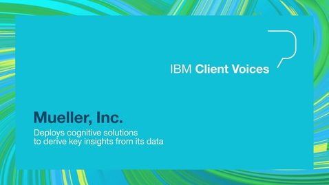 Thumbnail for entry Mueller Inc deploys IBM Cognitive Solutions to derive key insights from its data