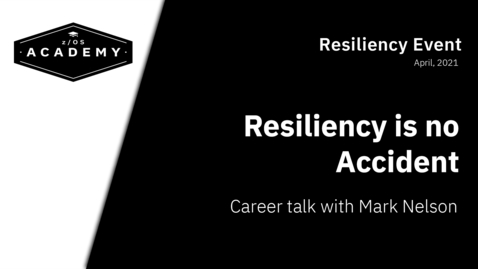Thumbnail for entry [Career Talk] Resiliency is no Accident