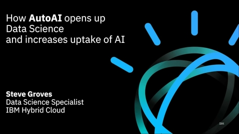 Thumbnail for entry How AutoAI opens up Data Science and increases uptake of AI