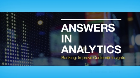 Thumbnail for entry IBM Analytics Wells Fargo Answers in Analytics