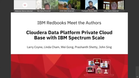 Thumbnail for entry Meet The Authors - Cloudera Data Platform Private Cloud Base with IBM Spectrum Scale