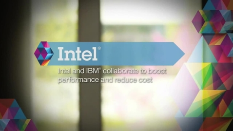 Thumbnail for entry IBM DB2 with BLU Acceleration helps Intel chip products boost performance at lower cost