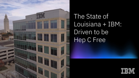 Thumbnail for entry How IBM and Louisiana are working together to eliminate Hep C