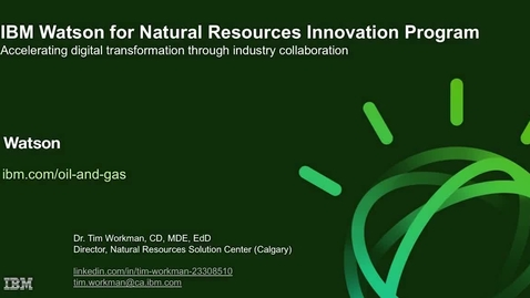 Thumbnail for entry Transforming the Natural Resources Industry with IBM Watson