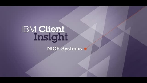Thumbnail for entry NICE Systems offers flexible customer engagement analytics with IBM Operational Decision Manager