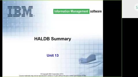 Thumbnail for entry Course CMW46 IMS HALDB Unit 13 (HALDB Summary)