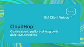 Thumbnail for entry CloudHop: Creating a launch pad for business growth using IBM Connections