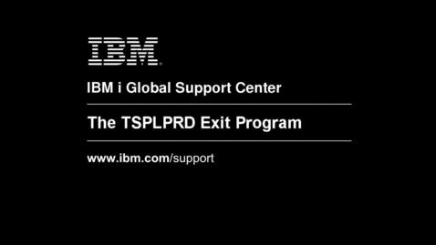 Thumbnail for entry Using the TSPLPRD Exit Program