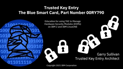 Thumbnail for entry Trusted Key Entry: The Blue Smart Card, Part Number 00RY790