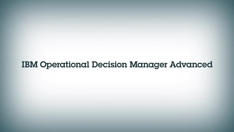 Thumbnail for entry 借助 IBM Operational Decision Manager 进行欺诈检测与防范