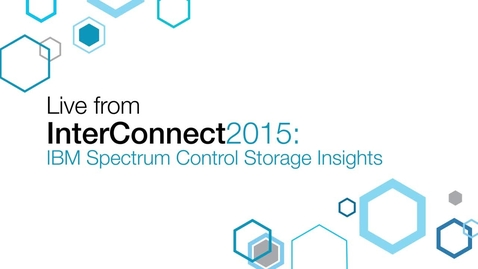 Live From Interconnect 2015 Showcasing IBM Spectrum Control Storage Insights