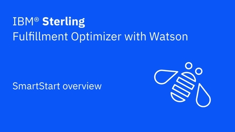 Thumbnail for entry SmartStart overview - IBM Sterling Fulfillment Optimizer with Watson