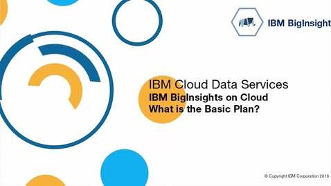 Thumbnail for entry What is BigInsights on Cloud Basic Plan