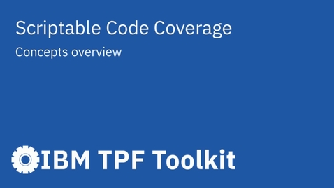 Thumbnail for entry TPF Toolkit: Scriptable Code Coverage Concepts