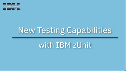 Thumbnail for entry New Testing Capabilities with IBM zUnit