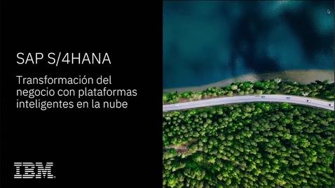 Thumbnail for entry SAP S/4HANA: Transformación del negocio con plataformas inteligentes en la nube