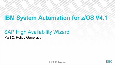 Thumbnail for entry IBM System Automation for z/OS 4.1 – SAP High Availability Wizard Part 2