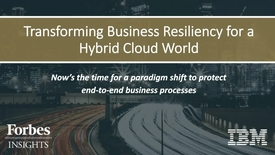 Thumbnail for entry Forbes Insights Webinar - Transforming Business Resiliency for a Hybrid Cloud World