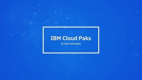 Thumbnail for entry IBM Cloud Paks en 2 minutos