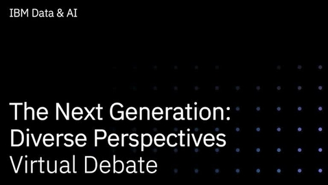 Thumbnail for entry The Next Generation: Diverse Perspectives on Data and AI