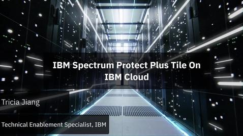 Thumbnail for entry IBM Spectrum Protect Plus tile on IBM Cloud